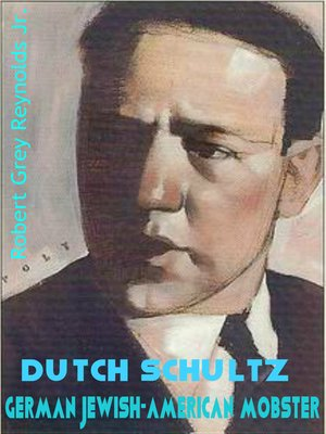 cover image of Dutch Schultz German Jewish-American Mobster