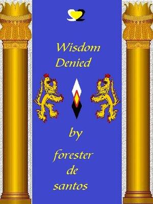 cover image of Wisdom Denied