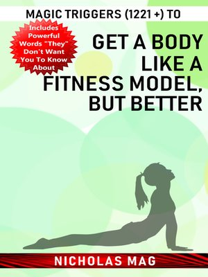 cover image of Magic Triggers (1221 +) to Get a Body like a Fitness Model, but Better