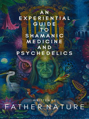 cover image of An Experiential Guide to Shamanic Medicine and Psychedelics