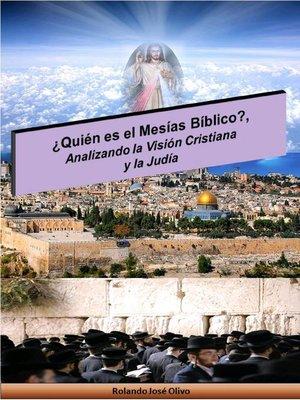 cover image of ¿Quién es el Mesías Bíblico?, Analizando la Visión Cristiana y la Judía