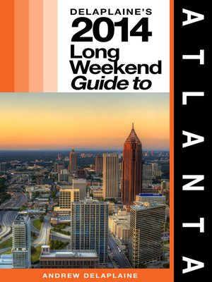 cover image of Delaplaine's 2014 Long Weekend Guide to Atlanta