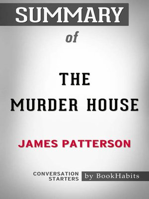 cover image of Summary of the Murder House by James Patterson / Conversation Starters