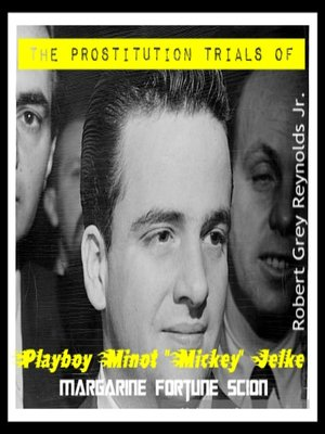 "cover image of The Prostitution Trials of Minot ""Mickey"" Jelke Margarine Fortune Scion"