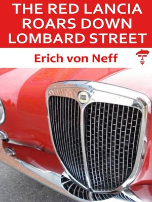 cover image of The Red Lancia Roars Down Lombard Street