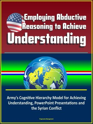 cover image of Employing Abductive Reasoning to Achieve Understanding