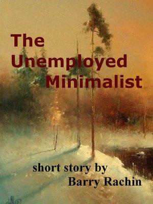 cover image of The Unemployed Minimalist