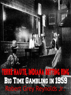 cover image of Terre Haute, Indiana Betting Ring Big Time Gambling in 1959