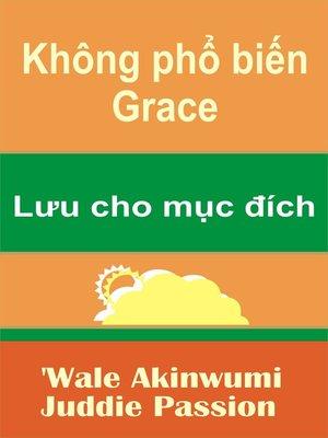cover image of Không phổ biến Grace Lưu cho mục đích