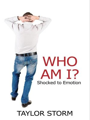 cover image of Who Am I? Shocked to Emotion