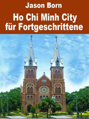 cover image of Ho Chi Minh City für Fortgeschrittene