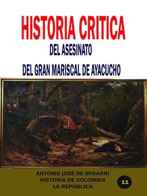 cover image of Historia crítica del asesinato del gran mariscal de Ayacucho