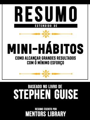 """cover image of Resumo Estendido De """"Mini-Hábitos"""