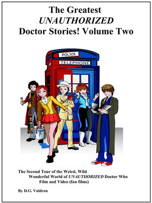 cover image of The Greatest UNAUTHORIZED Doctor Stories! Volume Two