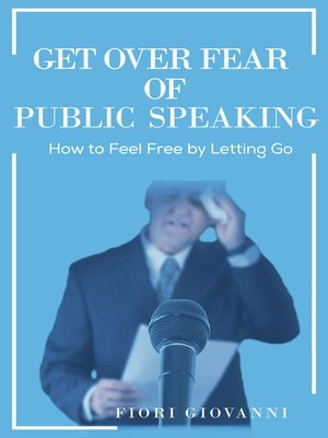 cover image of Get Over Fear of Public Speaking