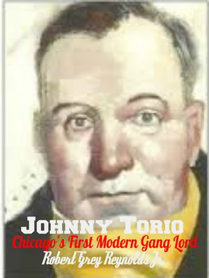 cover image of Johnny Torrio Chicago's First Modern Gang Lord