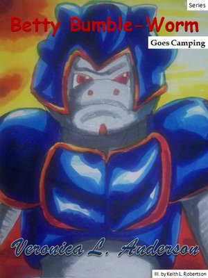 cover image of Betty Bumble-Worm Goes Camping