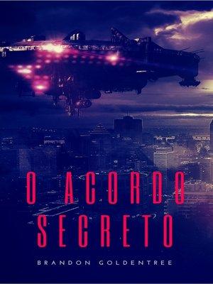 cover image of O Acordo Secreto