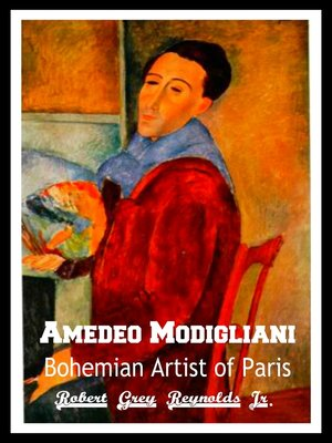 cover image of Amedeo Modigliani Bohemian Artist of Paris