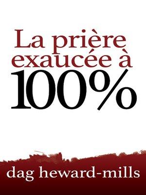 cover image of La prière exaucée à 100%