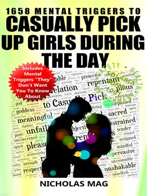 cover image of 1658 Mental Triggers to Casually Pick Up Girls During the Day