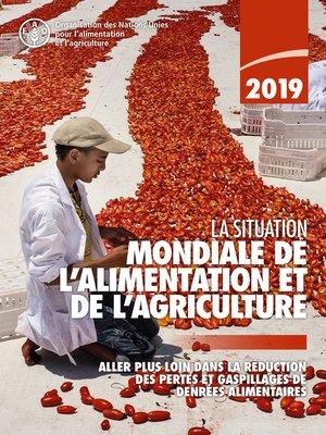 cover image of La situation mondiale de l'alimentation et de l'agriculture 2019