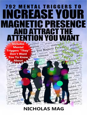 cover image of 792 Mental Triggers to Increase Your Magnetic Presence and Attract the Attention You Want