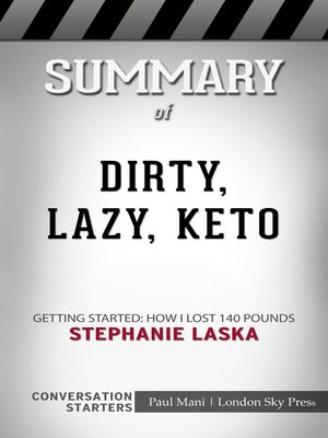 cover image of Summary of DIRTY, LAZY, KETO