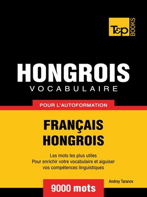 cover image of Vocabulaire Français-Hongrois pour l'autoformation--9000 mots
