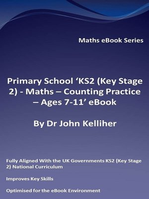 cover image of Primary School 'KS2 (Key Stage 2)--Maths – Counting Practice--Ages 7-11' eBook