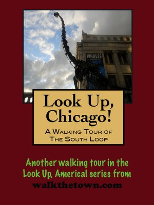 cover image of Look Up, Chicago! a Walking Tour of the Loop (South End)