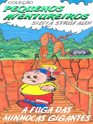 cover image of A fuga das minhocas gigantes