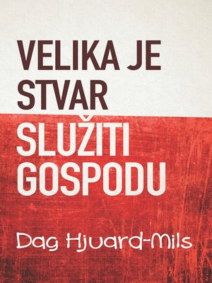 cover image of Velika Je Stvar Služiti Gospodu