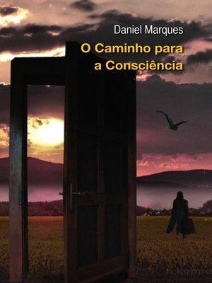 cover image of O Caminho para a Consciência