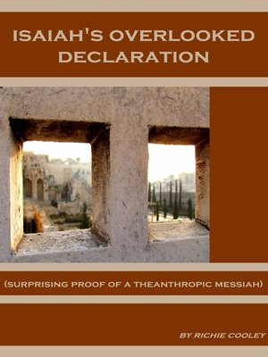 cover image of Isaiah's Overlooked Declaration (Surprising Proof of a Theanthropic Messiah)