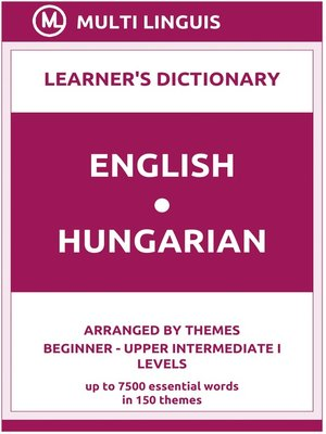 cover image of English-Hungarian Learner's Dictionary (Arranged by Themes, Beginner--Upper Intermediate I Levels)