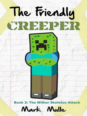cover image of The Friendly Creeper Diaries, Book 2