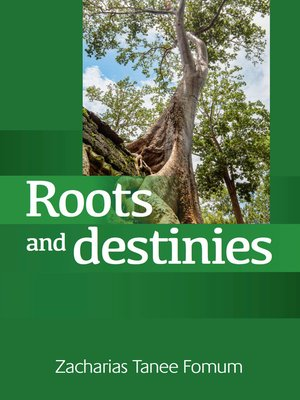 cover image of Roots and Destinies (Dealing With the Past; Determining the Future)