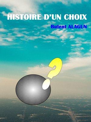 cover image of Histoire d'un Choix
