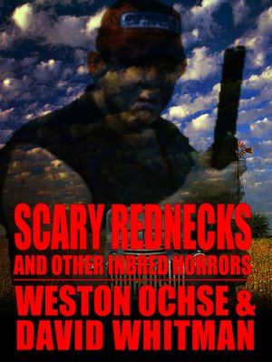 cover image of Scary Rednecks & Other Inbred Horrors