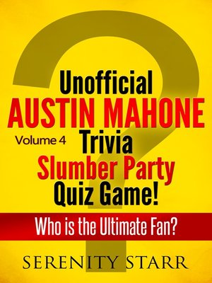 cover image of Unofficial Austin Mahone Trivia Slumber Party Quiz Game Volume 4
