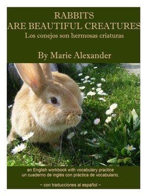 cover image of Los Conejos son Hermosas Criaturas