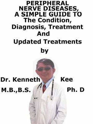 cover image of Peripheral Nerve Diseases, a Simple Guide to the Condition, Diagnosis, Treatment and Related Conditions