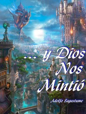 cover image of ... y dios nos Mintió