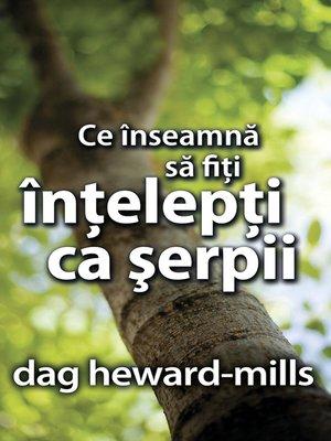 cover image of Ce Înseamnă Să Fiţi Înţelepţi Ca Şerpii