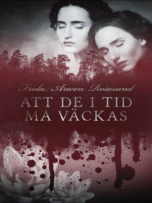 cover image of Att de i tid må väckas
