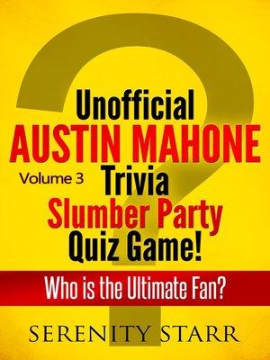cover image of Unofficial Austin Mahone Trivia Slumber Party Quiz Game Volume 3