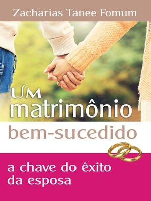 cover image of Um Matrimônio Bem Sucedido