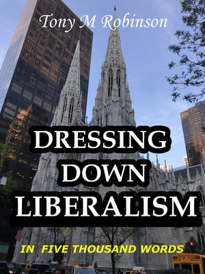 cover image of Dressing Down Liberalism in Five Thousand Words