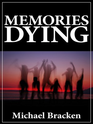 cover image of Memories Dying